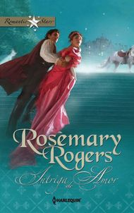 Descargar Ebook Intriga de amor de Rosemary Rogers