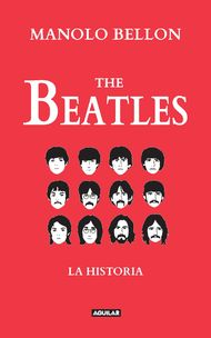 The Beatles. La historia