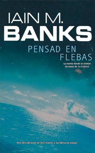 Descargar Ebook Pensad en flebas de Iain M. Banks