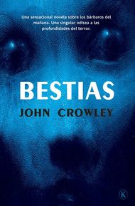 Descargar Ebook Bestias de John Crowley