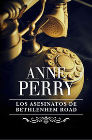 Descargar Ebook Los asesinatos de Bethlehem Road (Inspector Thomas Pitt 10) de Anne Perry