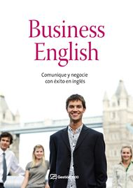 Business english. Comunique y negocie con éxito en inglés
