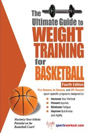 The Ultimate Guide to Weight Training for Basketball - Rob Price 98065963ddac1